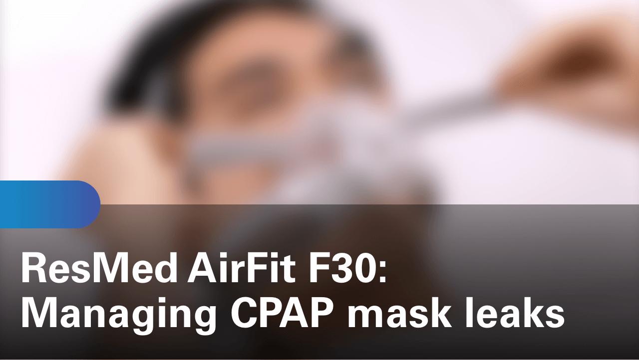 sleep-apnea-airfit-f30-managing-cpap-mask-leaks