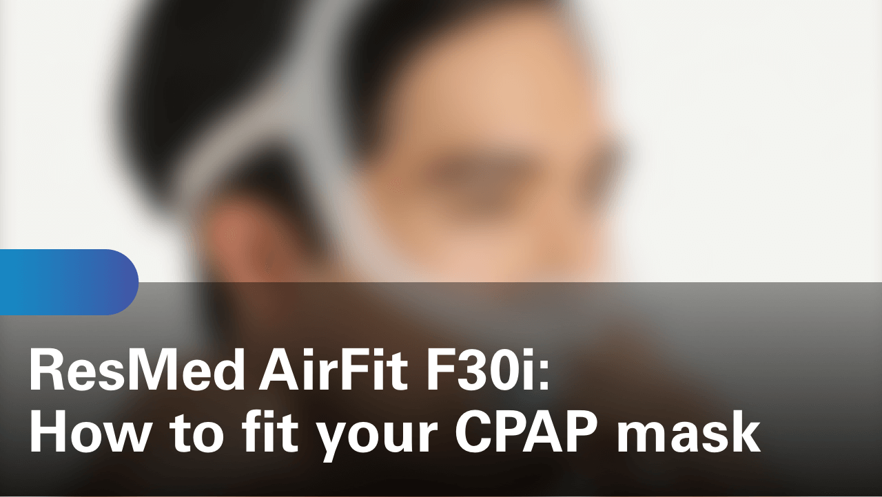 sleep-apnea-airfit-f30i-how-to-fit-your-cpap-mask