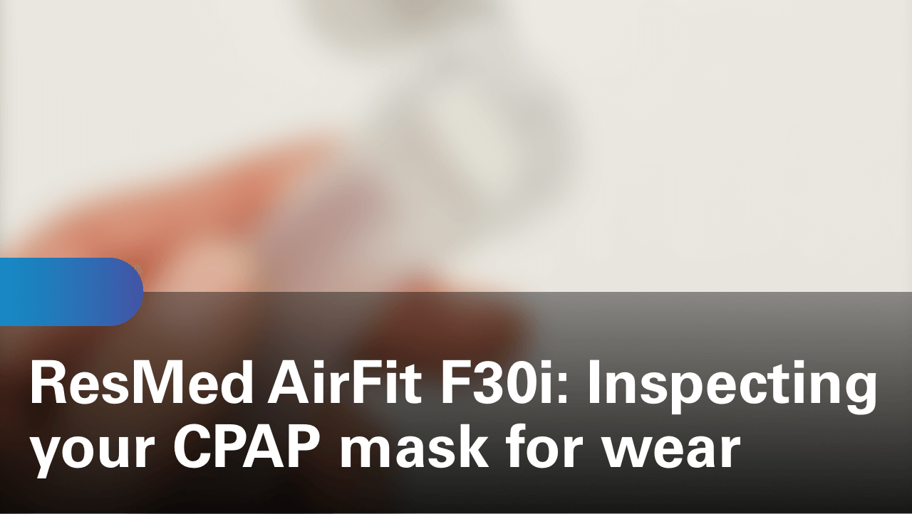 sleep-apnea-airfit-f30i-inspecting-your-cpap-mask-for-wear