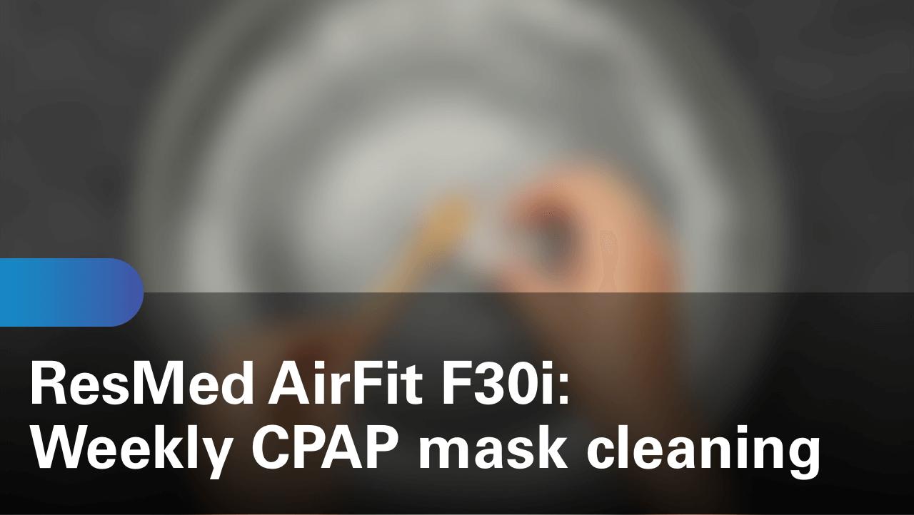 sleep-apnea-airfit-f30i-weekly-cpap-mask-cleaning