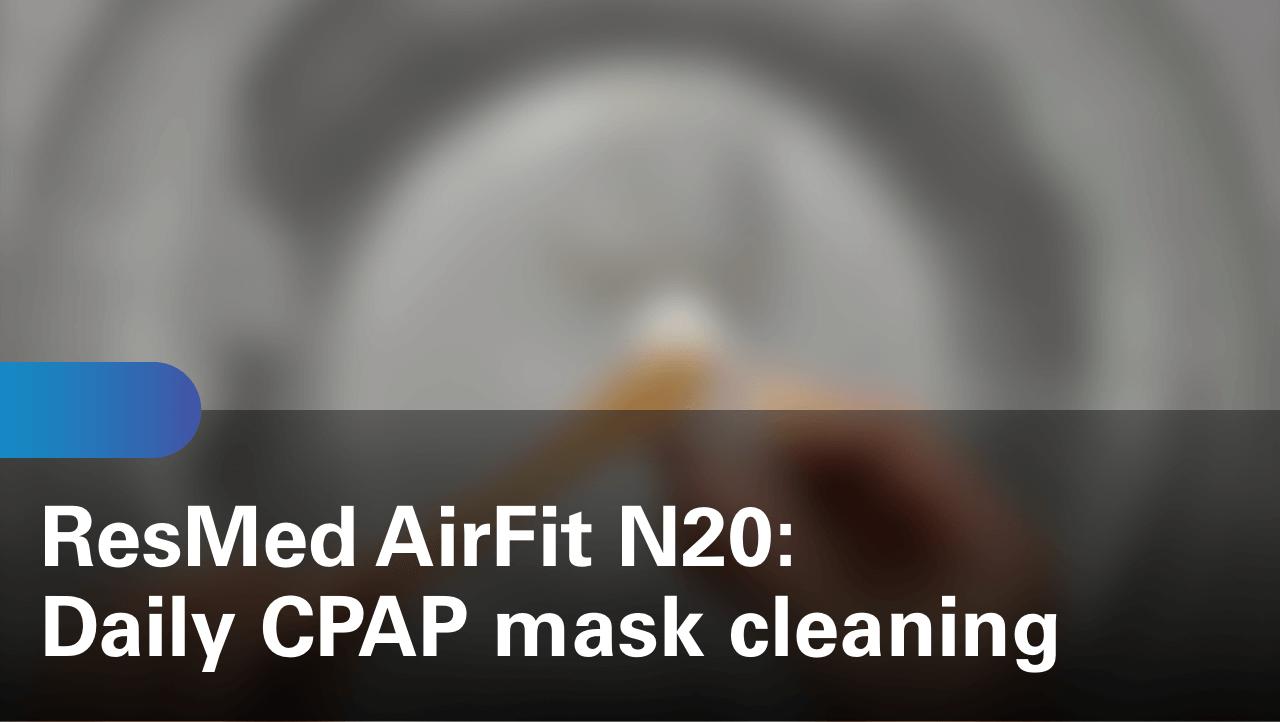 sleep-apnea-airfit-n20-daily-cpap-mask-cleaning