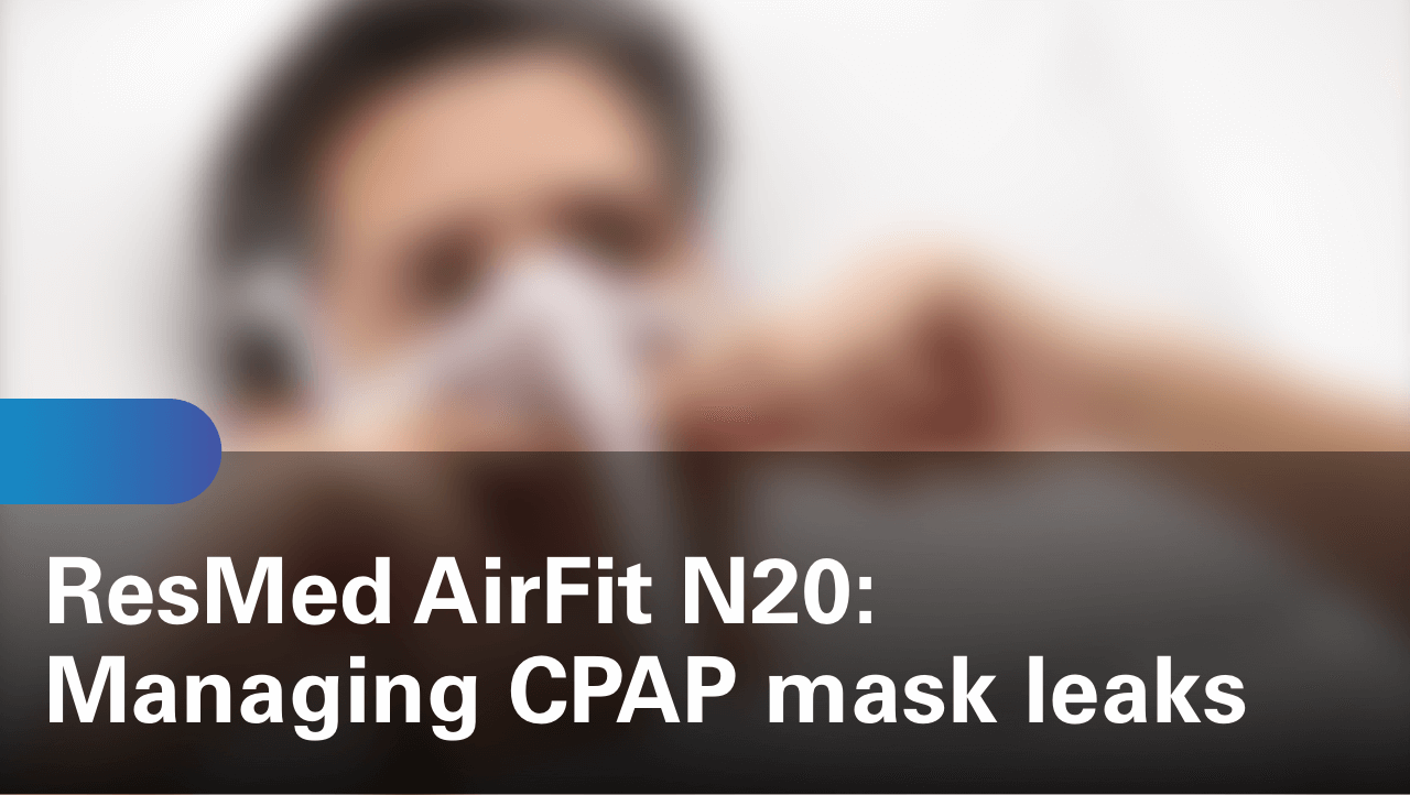 sleep-apnea-airfit-n20-managing-cpap-mask-leaks