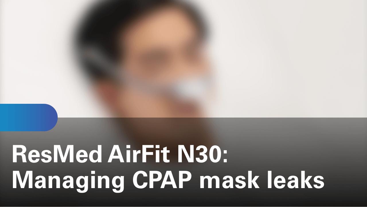 sleep-apnea-airfit-n30-managing-cpap-mask-leaks