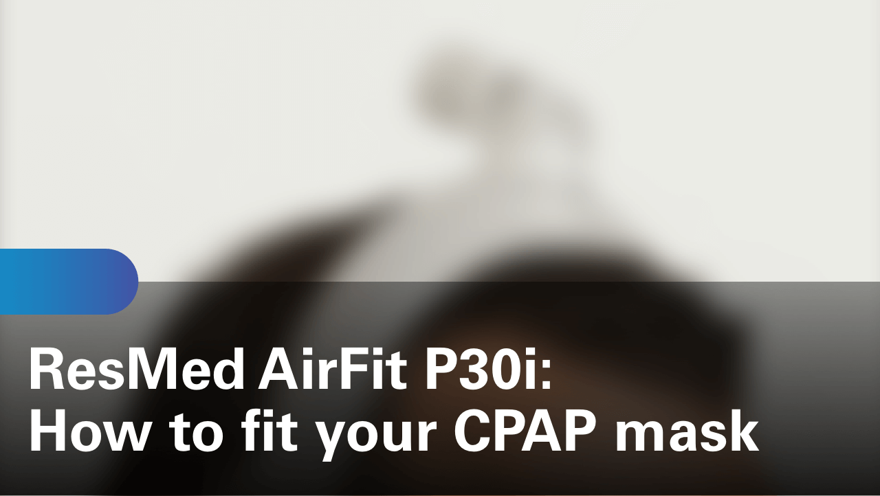 sleep-apnea-airfit-p30i-how-to-fit-your-cpap-mask
