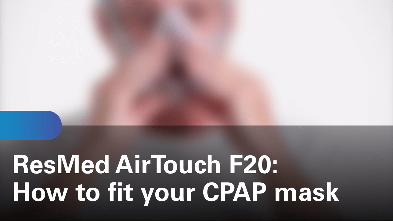 sleep-apnea-airtouch-f20-how-to-fit-your-cpap-mask