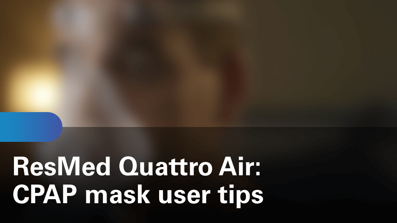 sleep-apnea-quattro-air-cpap-mask-user-tips